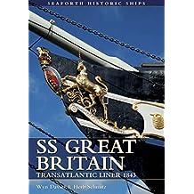 SS Great Britain: Transatlantic Liner, 1843 (Seaforth Historic Ships) (English Edition)