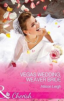 """Vegas Wedding, Weaver Bride (Mills & Boon Cherish) (Return to the Double C, Book 11) (English Edition)"",作者:[Leigh, Allison]"
