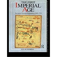 The First Imperial Age: European Overseas Expansion 1500-1715 (English Edition)