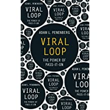 Viral Loop: The Power of Pass-It-On (English Edition)