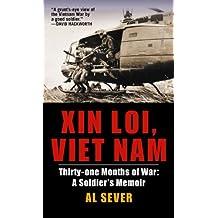 Xin Loi, Viet Nam: Thirty-one Months of War: A Soldier's Memoir (English Edition)