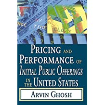 Pricing and Performance of Initial Public Offerings in the United States (English Edition)