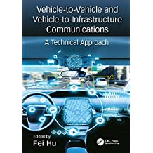 Vehicle-to-Vehicle and Vehicle-to-Infrastructure Communications: A Technical Approach (English Edition)