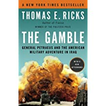 The Gamble: General Petraeus and the American Military Adventure in Iraq (English Edition)