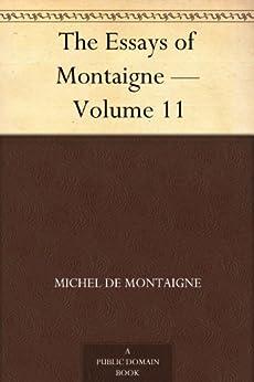 """""""The Essays of Montaigne ¿ Volume 11 (English Edition)"""",作者:[Montaigne,Michel de]"""