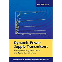 Dynamic Power Supply Transmitters: Envelope Tracking, Direct Polar, and Hybrid Combinations (The Cambridge RF and Microwave Engineering Series) (English Edition)