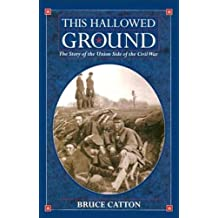This Hallowed Ground: A History of the Civil War (Vintage Civil War Library) (English Edition)