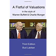 Fistful of Valuations in the Style of Warren Buffett & Charlie Munger (Third Edition, 2015)
