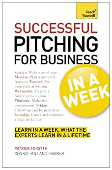 """Successful Pitching For Business In A Week: Teach Yourself eBook ePub (TYW) (English Edition)"",作者:[Forsyth, Patrick]"