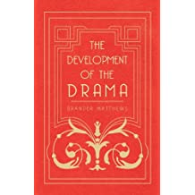 The Development of the Drama (English Edition)