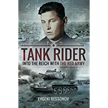 Tank Rider: Into The Reich With the Red Army (English Edition)
