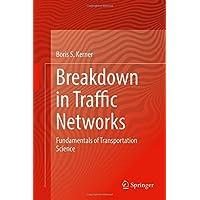 Breakdown in Traffic Networks: Fundamentals of Transportation Science