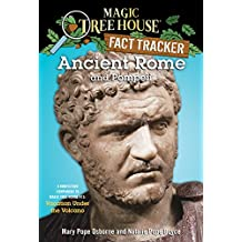 Ancient Rome and Pompeii: A Nonfiction Companion to Magic Tree House #13: Vacation Under the Volcano (Magic Tree House: Fact Trekker Book 14) (English Edition)