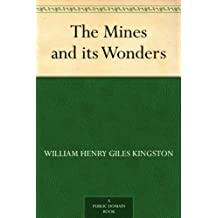 The Mines and its Wonders (English Edition)