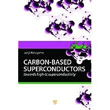 Carbon-based Superconductors: Towards High-Tc Superconductivity (English Edition)
