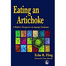 Eating an Artichoke: A Mother's Perspective on Asperger Syndrome (English Edition)