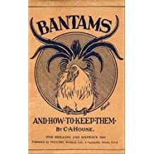 Bantams and How to Keep Them (Poultry Series - Chickens) (English Edition)