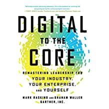 Digital to the Core: Remastering Leadership for Your Industry, Your Enterprise, and Yourself (English Edition)