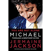You Are Not Alone: Michael, Through a Brother's Eyes (English Edition)
