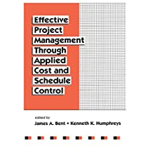 Effective Project Management Through Applied Cost and Schedule Control (Cost Engineering Book 26) (English Edition)