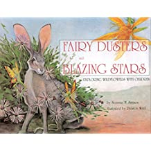 Fairy Dusters and Blazing Stars: Exploring Wildflowers with Children (English Edition)