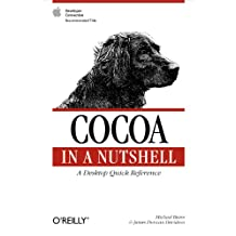 Cocoa in a Nutshell: A Desktop Quick Reference (In a Nutshell (O'Reilly)) (English Edition)