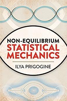 """Non-Equilibrium Statistical Mechanics (Dover Books on Physics) (English Edition)"",作者:[Prigogine, Ilya]"
