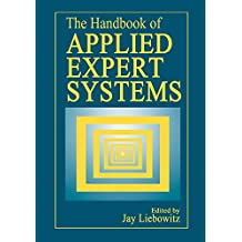 The Handbook of Applied Expert Systems (English Edition)
