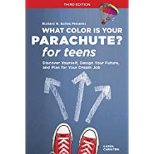 What Color Is Your Parachute? for Teens, Third Edition: Discover Yourself, Design Your Future, and Plan for Your Dream Job (What Color Is Your Parachute for Teens) (English Edition)