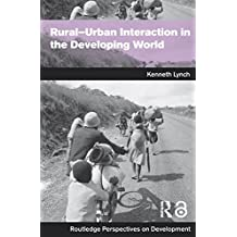Rural-Urban Interaction in the Developing World (Routledge Perspectives on Development Book 4) (English Edition)