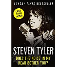 Does the Noise in My Head Bother You?: The Autobiography (English Edition)
