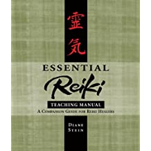 Essential Reiki Teaching Manual: A Companion Guide for Reiki Healers (English Edition)
