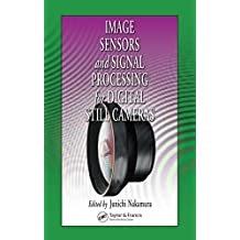 Image Sensors and Signal Processing for Digital Still Cameras (Optical Science and Engineering) (English Edition)