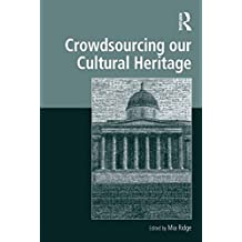 Crowdsourcing our Cultural Heritage (Digital Research in the Arts and Humanities) (English Edition)