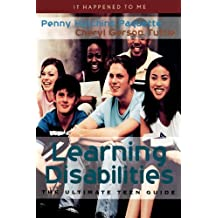 Learning Disabilities: The Ultimate Teen Guide (It Happened to Me Book 1) (English Edition)