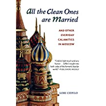 All the Clean Ones Are Married: and Other Everyday Calamities (English Edition)