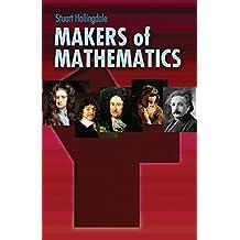 Makers of Mathematics (Dover Books on Mathematics) (English Edition)