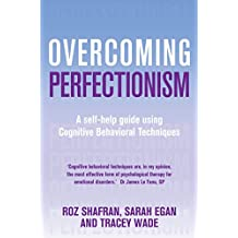 Overcoming Perfectionism: A self-help guide using scientifically supported cognitive behavioural techniques (Overcoming Books) (English Edition)