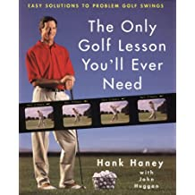 The Only Golf Lesson You'll Ever Need: Easy Solutions to Problem Golf Swings (English Edition)