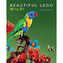Beautiful LEGO 3: Wild! (Beautiful LEGO Series) (English Edition)