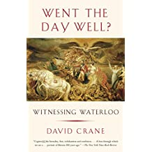 Went the Day Well?: Witnessing Waterloo (English Edition)