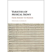 Varieties of Musical Irony: From Mozart to Mahler (English Edition)
