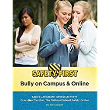Bully on Campus & Online (Safety First) (English Edition)