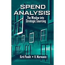 Spend Analysis: The Window into Strategic Sourcing (English Edition)