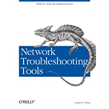 Network Troubleshooting Tools: Help for Network Administrators (English Edition)