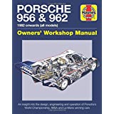 Porsche 956 and 962 Owners' Workshop Manual: 1982 onwards (all models)