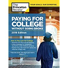 Paying for College Without Going Broke, 2018 Edition: How to Pay Less for College (College Admissions Guides) (English Edition)