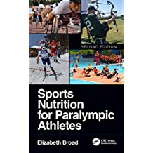 Sports Nutrition for Paralympic Athletes, Second Edition (English Edition)