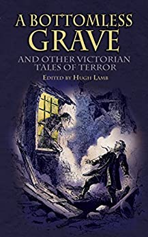 """A Bottomless Grave: and Other Victorian Tales of Terror (Dover Thrift Editions) (English Edition)"",作者:[Bierce, Ambrose]"