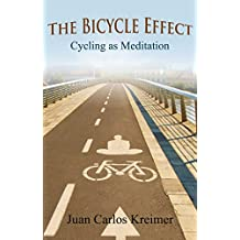 The Bicycle Effect: Cycling as Meditation (English Edition)
